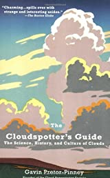 The Cloudspotter's Guide: The Science, History, and Culture of Clouds