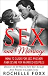 Sex and Marriage: More Sex, Passion a...