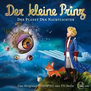 Der Planet der Nachtlichter (Der kleine Prinz 9) Hörspiel