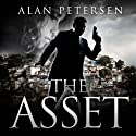 The Asset (       UNABRIDGED) by Alan Petersen Narrated by Steven Cooper