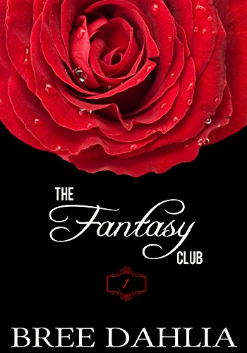 Bree Dahlia - The Fantasy Club (Erotic Fantasies Short #1)