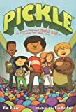 img - for Pickle: The (Formerly) Anonymous Prank Club of Fountain Point Middle School book / textbook / text book