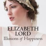 Illusions of Happiness | Elizabeth Lord