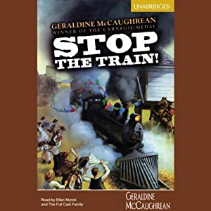 Stop the Train! | [Geraldine McCaughrean]