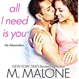 All I Need Is You: The Alexanders, Book 4 (Unabridged)