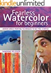 Fearless Watercolor for Beginners: Ad...