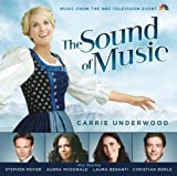 The Sound of Music (Music From the NBC Television Event) by Carrie Underwood, Stephen Moyer, Audra McDonald, Laura Benanti, Christian Borle [Music CD]