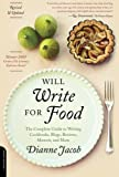 Will Write for Food: The Complete Guide to Writing Cookbooks, Blogs, Reviews, Memoir, and More (Will Write for Food: The Complete Guide to Writing Blogs,)