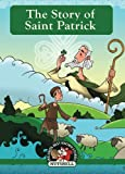 img - for The Story Of Saint Patrick (Ireland's Best known Stories In A Nutshell) (Volume 3) book / textbook / text book