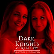 Dark Knights of Kaas City: Volume 2 | Christopher Blythe Bartram