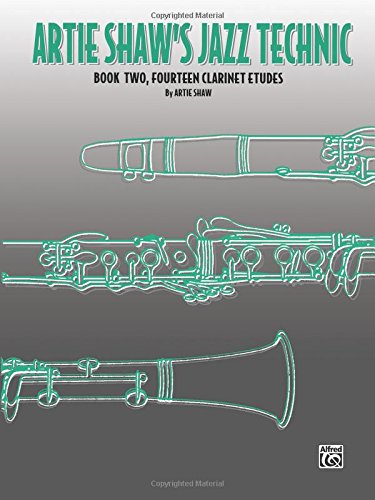 Artie Shaw's Jazz Technic: Fourteen Clarinet Etudes