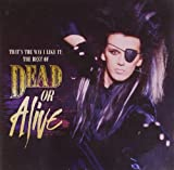 Dead Or Alive That's The Way I Like It...The Best Of