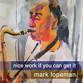 Nice Work If You Can Get It (feat. Ted Rosenthal, Nicki Parrott & Tim Horner)