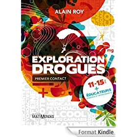 Exploration Drogues: Premier contact