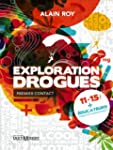 Exploration Drogues: Premier contact