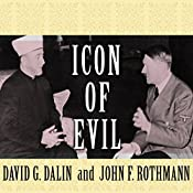 Icon of Evil: Hitler's Mufti and the Rise of Radical Islam | [David G. Dalin, John F. Rothmann]