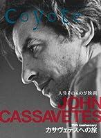 Coyote No.50 ◆ カサヴェテスへの旅