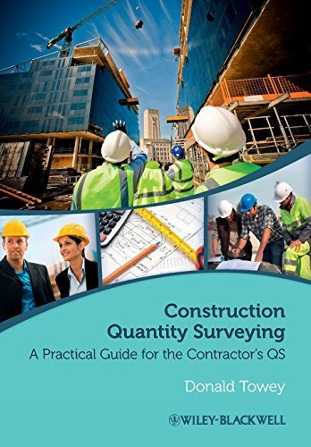 Construction Quantity Surveying: A Practical Guide for the Contractor's QS, by Donald Towey