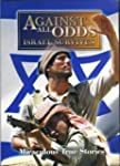 Against All Odds: Israel Survives (Fe...