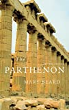 The Parthenon, Revised Edition (Wonders of the World (Harvard University Press))