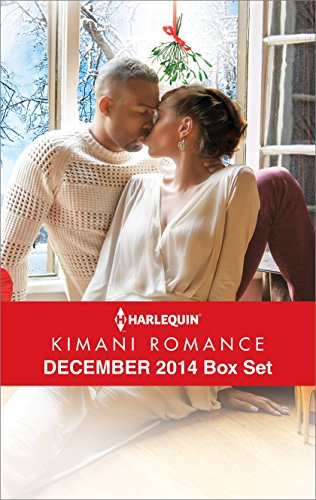 Farrah Rochon - Harlequin Kimani Romance December 2014 Box Set: A Mistletoe Affair\Her Tender Touch\Just for Christmas Night\Love's Wager