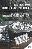 Dutch Oven Fibel XXL: Die ersten 20 Stunden. XXL: 125...