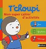 T'choupi: Mon super cahier d'activités