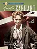 Sterling Biographies: Amelia Earhart: A Life in Flight