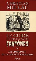 Le guide des restaurants fantômes ou Les ridicules de la société française