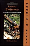 Search : Mountain Bike&#33; Northern California: A Guide to the Classic Trails