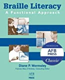 img - for Braille Literacy: A Functional Approach by Diane P. Wormsley (2003-12-01) book / textbook / text book