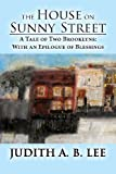 img - for The House on Sunny Street: A Tale of Two Brooklyns: With an Epilogue of Blessings book / textbook / text book