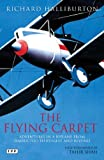 The Flying Carpet: Adventures in a Biplane from Timbuktu to Everest and Beyond (1848859147) by Halliburton, Richard