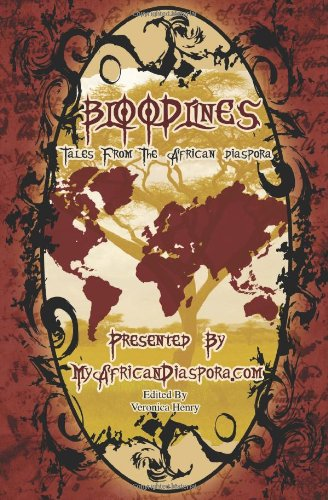 Bloodlines: Tales From The African Diaspora: MyAfricanDiaspora.com, Veronica Henry: 9780984467907: Amazon.com: Books
