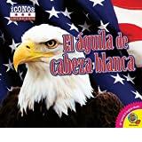 El Aguila de Cabeza Blanca (Iconos Americanos)