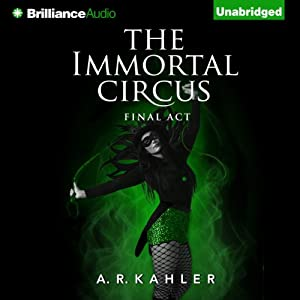 The Immortal Circus: Final Act Audiobook