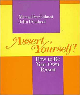Assert Yourself!: How to Be Your Own Person (Behavior modification series)