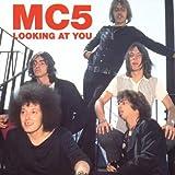 echange, troc MC5 - Looking At You