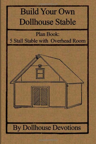 Build Your Own Dollhouse Stable Plan Book Doll House