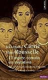 Nouvelle Histoire de l'Antiquité, tome 10 : L'Empire romain en mutation. Des Sévères à Constantin