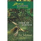 Code of Justice (Love Inspired Suspense) ~ Liz Johnson