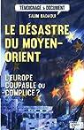 Le d�sastre du Moyen-Orient : L'Europe coupab..