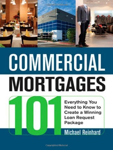 Commercial Mortgages 101: Everything You Need to Know to Create a Winning Loan Request Package by Reinhard, Michael (2010) Paperback (Commercial Mortgages 101 compare prices)
