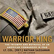 Warrior King: The Triumph and Betrayal of an American Commander in Iraq | [Nathan Sassaman, Joe Layden]