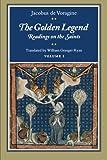 The Golden Legend: Readings on the Saints, Vol. 1 (0691001537) by Jacobus de Voragine