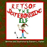 Retsof The Skateboarding Elf