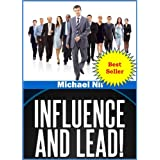 Self help book: Influence and Lead ! Fundamentals for Personal and Professional Growth (Personal Growth)(The Leadership Series) ~ Michael Nir