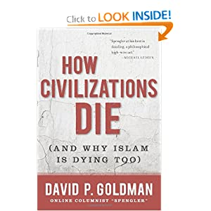How Civilizations Die: (And Why Islam Is Dying Too) by