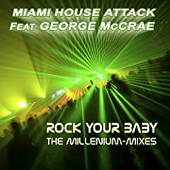 Rock Your Baby - The Millenium-Mixes