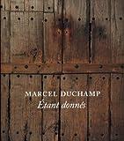 img - for Marcel Duchamp:  tant donn s (Philadelphia Museum of Art) book / textbook / text book